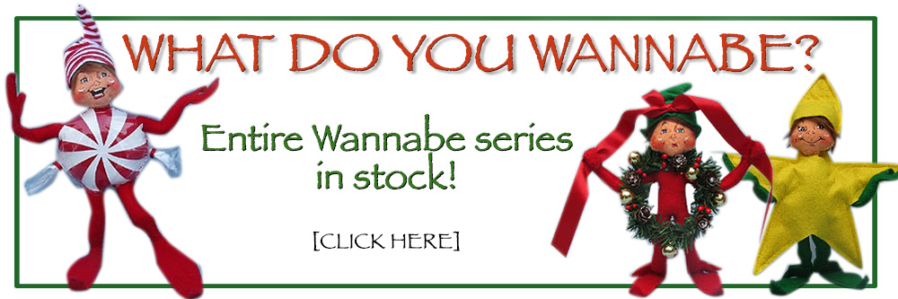 Annalee Wannabe Series in stock
